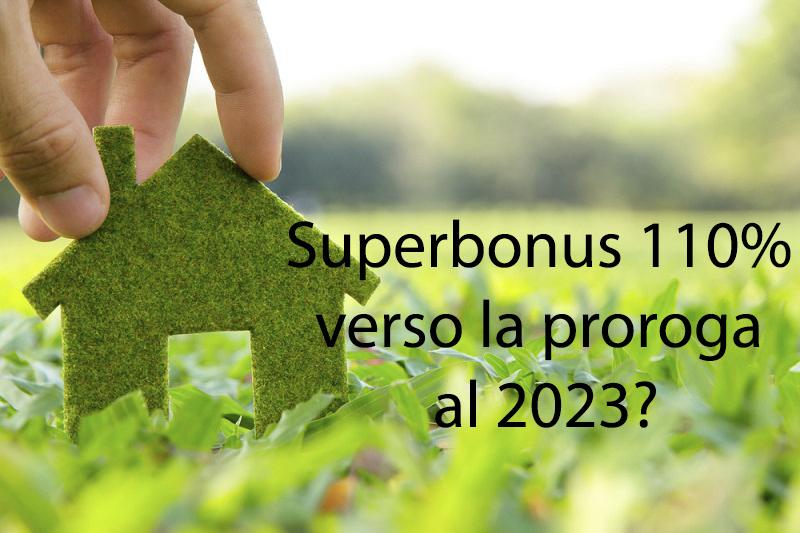 Superbonus 110%: proroga fino al 2023?